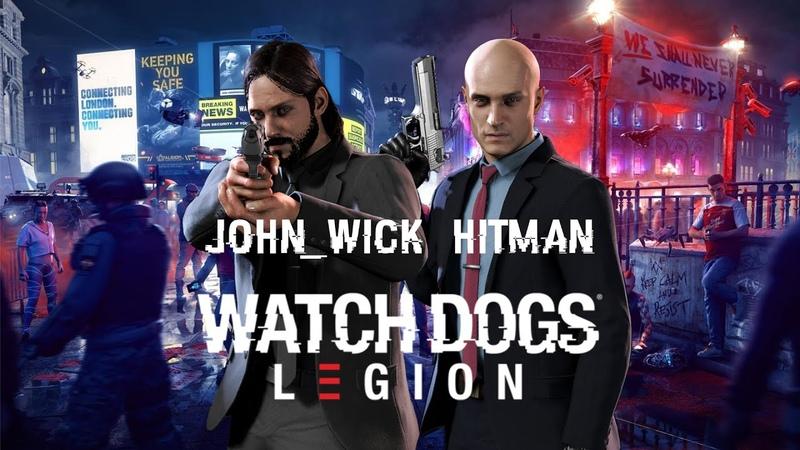 WATCH DOGS: LEGION ДЖОН УИК И ХИТМАН АГЕНТ 47 . КИЛЛЕРЫ. КАК НАЙТИ И ЗАВЕРБОВАТЬ