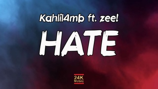 Kahlil4mb ft. zee! - Hate (I Hate N*ggas) ( TikTok Song Lyrics)