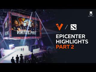 Лучшие моменты epicenter major | часть 2