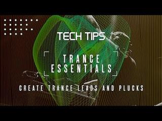 Creating Huge Trance Leads & Plucks (Tech Tips 60)