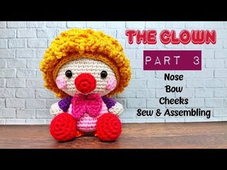 THE CLOWN 🤡 PART 3 | NOSE, BOW, CHEEKS, SEW & ASSEMBLING | HOW TO CROCHET | AMIGURUMI TUTORIAL