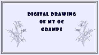 Digital drawing of my OC Gramps