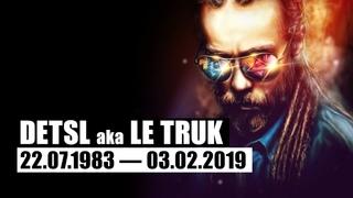 Detsl aka Le Truk - Мысли глубоко ( — )