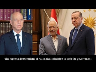 Kais Saied decision to sack Tunisia's government & dismiss the parliament is a blow to Erdogan