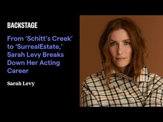 From 'Schitt's Creek' to 'SurrealEstate,' Sarah Levy Breaks Down Her Acting Career