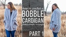 PART 1: How to Crochet a Bobble Cardigan - entire sweater made from a RECTANGLE!