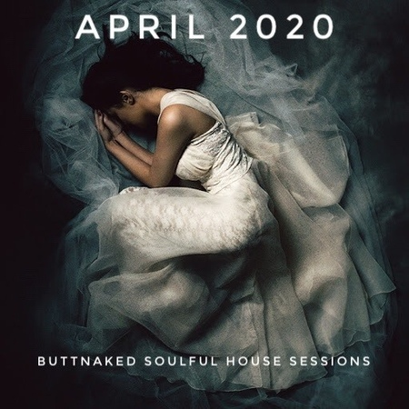 April 2020 Iain Willis pres The Buttnaked Soulful House Sessions 1