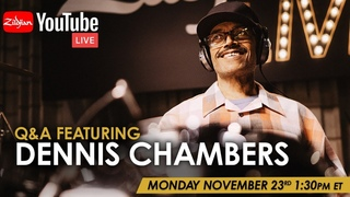 Zildjian Q&A with Dennis Chambers