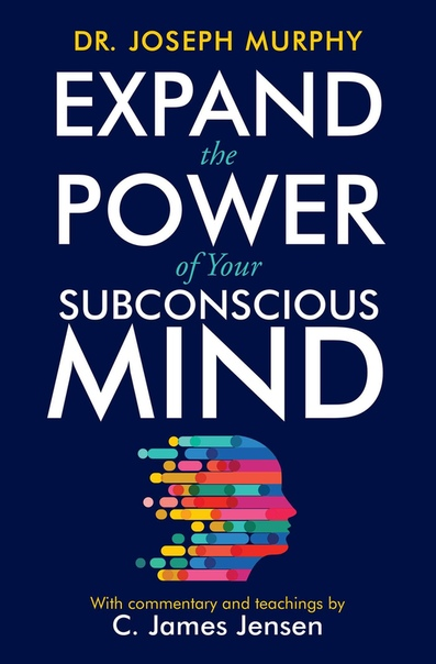 Expand the Power of Your Subconscious Mind - C. James Jensen