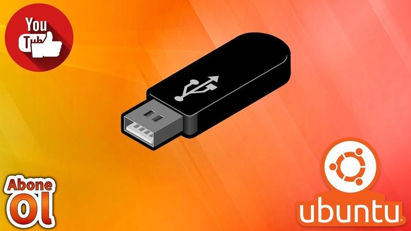 Ubuntu 18.04 Bootable USB Hazırlanması 2019