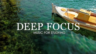 🔴 Deep Focus 24/7 - Ambient Music For Studying, Concentration, Work And Meditation