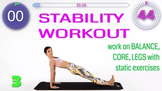 STABILITY WORKOUT: work on BALANCE, CORE & LEGS with static exercises