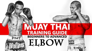 Muay Thai Training Guide. Beginners to Advanced: Elbow