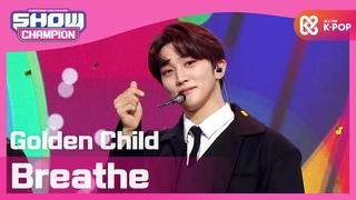 [Show Champion] 골든차일드 - 브리드 (Golden Child - Breathe) l