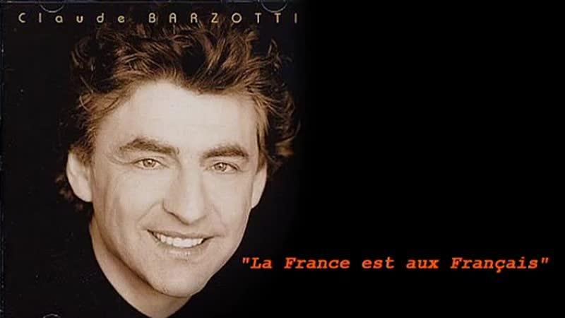 Claude Barzotti la france est aux francais