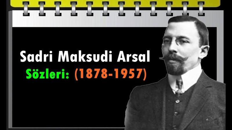 Din, Türk olabilmek için başlı başına bir unsur olamaz. Sadri Maksudi Arsal Sözleri (1878-1957)