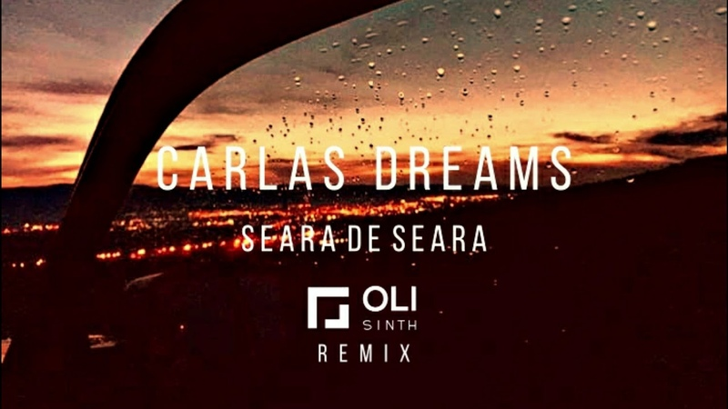 Carla's Dreams Seara de seara Oli Sinth Remix