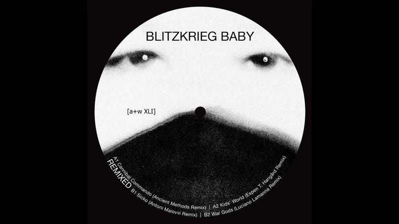 Blitzkrieg Baby - Cannibal Commando (Ancient Methods Remix)[aw XLI)