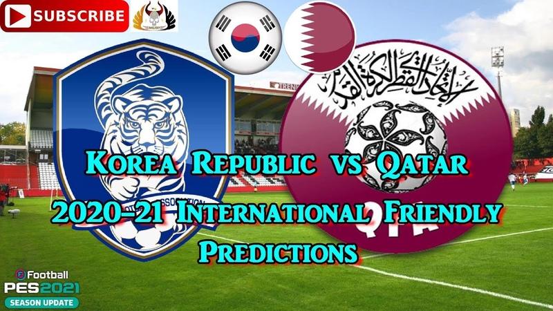 Korea Republic vs Qatar International Friendly 2020 21 Predictions eFootball PES2021