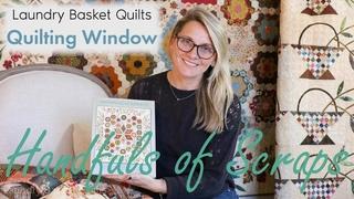 Quilting Window Episode 17 - Handfuls of Scraps