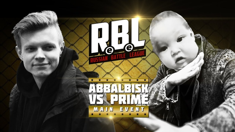 RBL ABBALBISK VS PRIME MAIN EVENT RUSSIAN BATTLE LEAGUE