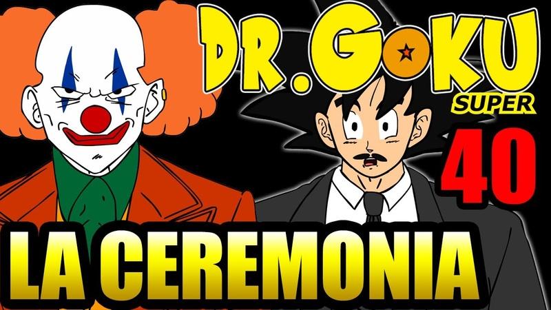 DR GOKU SUPER - 40 - LA CEREMONIA (FINAL DE TEMPORADA!)