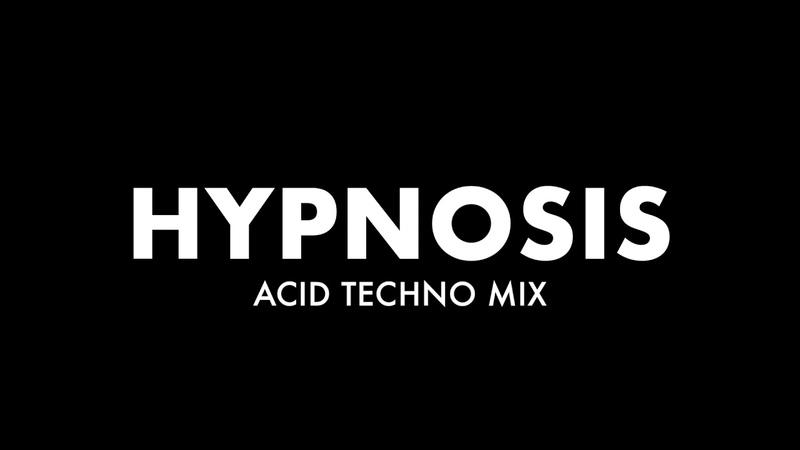 HYPNOSIS ACID TECHNO MIX 2019