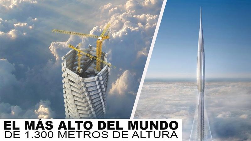 DUBAI CONSTRUYE EL EDIFICIO MÁS ALTO Y LUJOSO DEL MUNDO DE 1 300 METROS DE ALTURA