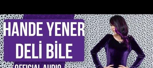 Hande Yener Deli Bile Images Səkillər