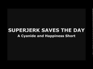 Classic Cyanide & Happiness - Superjerk Saves the Day (Русский дубляж)