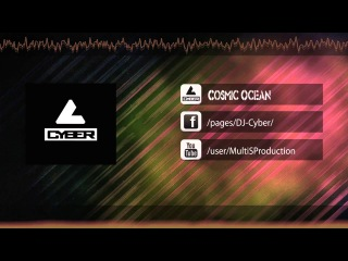 DJ Cyber - Cosmic Ocean ( HQ Preview )