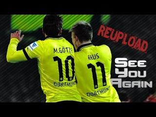 Mario Götze ● Marco Reus ● See You Again   Brothership HD