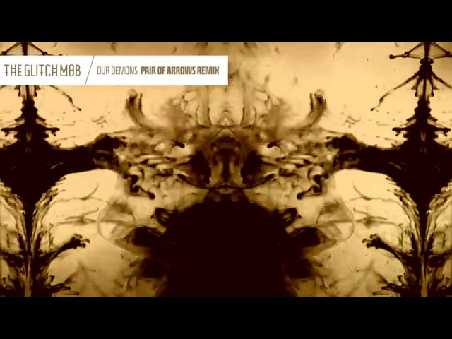 The Glitch Mob Our Demons Pair of Arrows Remix