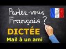 Dictée en français conseils pratiques Mail à un ami