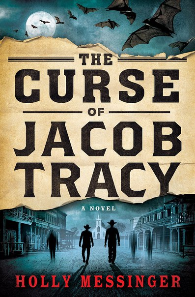 Holly Messinger - The Curse of Jacob Tracy