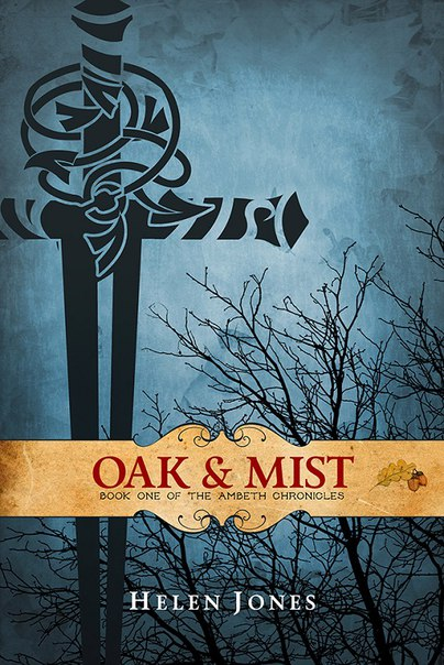 Helen Jones - Oak And Mist (The Ambeth Chronicles Book 1)