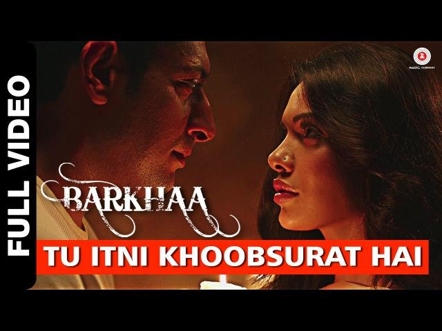 Tu Itni Khoobsurat Hai Full Video Barkhaa Rahat Fateh Ali Khan Sara Lorren Amjad Nadeem