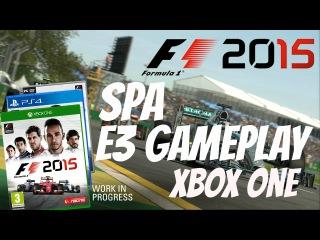 F1 2015 Spa Gameplay! E3 Xbox One Spa Gameplay!