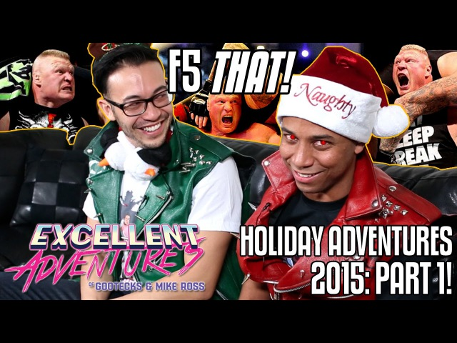 F5 THAT The Excellent HOLIDAY Adventures of gootecks Mike Ross 2015 Ep 1