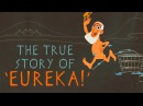 The real story behind Archimedes' Eureka! - Armand DAngour