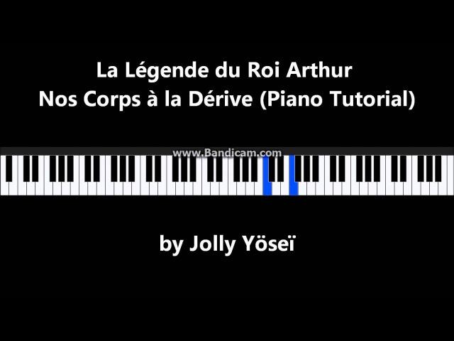 La Légende du Roi Arthur - Nos Corps à la dérive (Piano Midi Tutorial)