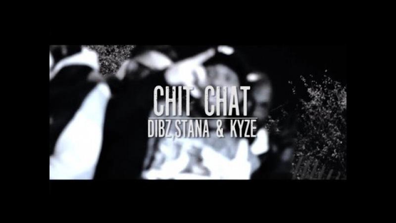 Dibz x Stana x Kyze Chit Chat Music Video GRM Daily