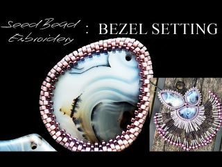 Seed Bead Embroidery Tutorial MATERIALS AND BASIC BEZELS
