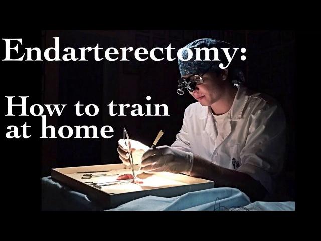 Endarterectomy: How to train at home (Базовая техника для выполнения эндартерэктомии)