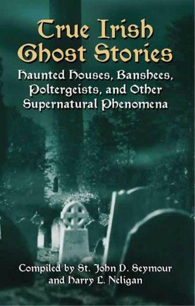 John Seymour - True Irish Ghost Stories