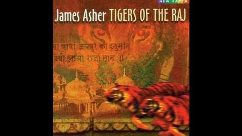 James Asher Tigers Of The Raj Full Album