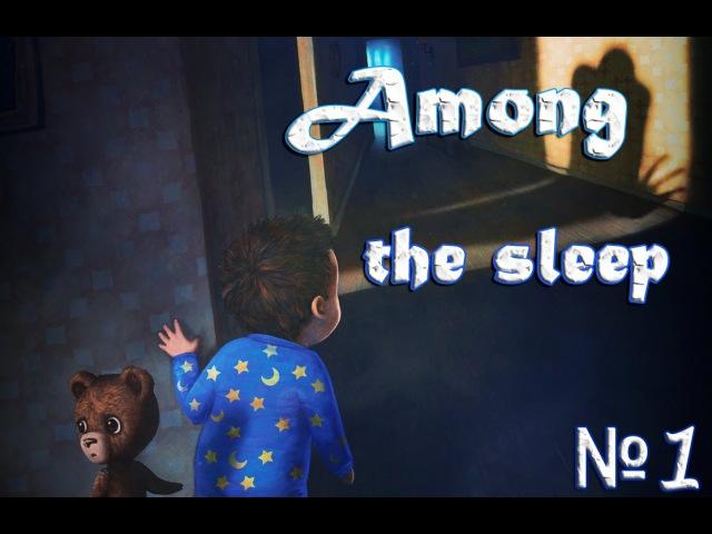 Прохождение Among The Sleep Часть 1 День Рождение