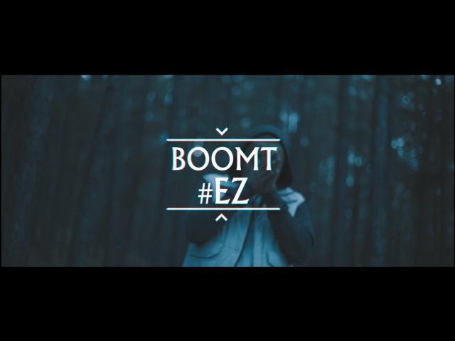 Boomt - EZ (Music Video)
