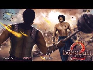 Baahubali 2-The Conclusion Climax | Digital art | Trailer |  Prabhas Rana Daggubati