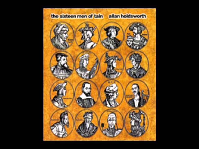 The Sixteen Men Of Tain Allan Holdsworth The Sixteen Men Of Tain